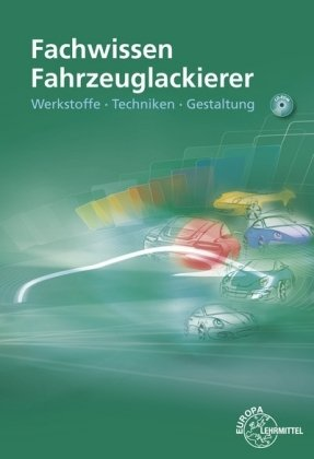 Fachwissen Fahrzeuglackierer, m. CD-ROM