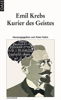 Emil Krebs. Kurier des Geistes
