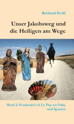 Unser Jakobsweg und die Heiligen am Wege - Band 2