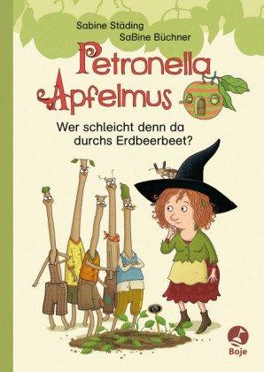 Petronella Apfelmus - Wer schleicht denn da durchs Erdbeerbeet?