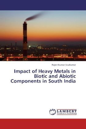 Impact of Heavy Metals in Biotic and Abiotic Components in South India