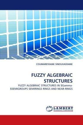 FUZZY ALGEBRAIC STRUCTURES