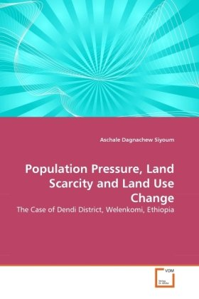 Population Pressure, Land Scarcity and Land Use Change