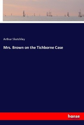 Mrs. Brown on the Tichborne Case