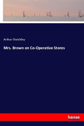 Mrs. Brown on Co-Operative Stores