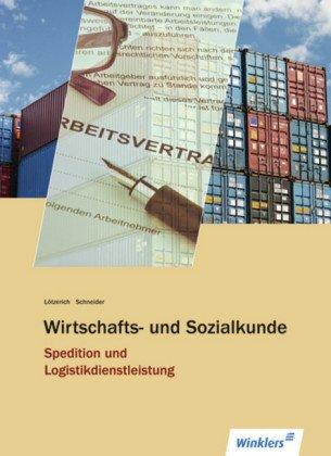Wirtschafts- und Sozialkunde Spedition und Logistikdienstleistung