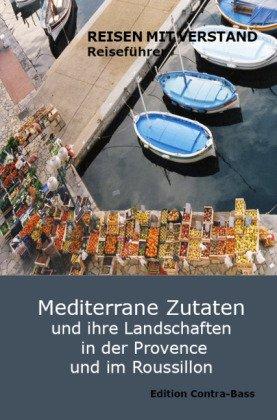 Mediterrane Zutaten und ihre Landschaften in der Provence und im Roussillon