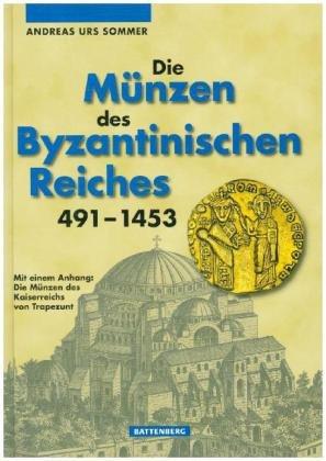 Die Münzen des Byzantinischen Reiches 419 - 1453