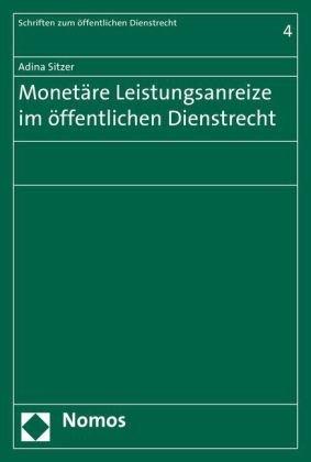 Monetäre Leistungsanreize im öffentlichen Dienstrecht