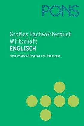Großes Fachwörterbuch Wirtschaft Englisch