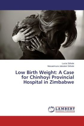 Low Birth Weight: A Case for Chinhoyi Provincial Hospital in Zimbabwe