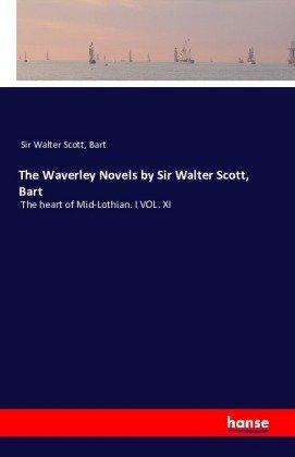 The Waverley Novels by Sir Walter Scott, Bart
