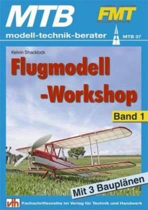 Flugmodell-Workshop. Bd.1