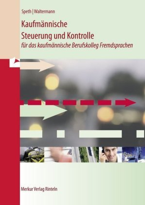 Kaufmännische Steuerung und Kontrolle für das kaufmännische Berufskolleg Fremdsprachen