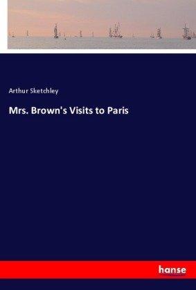 Mrs. Brown's Visits to Paris