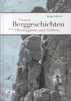 Tierser Berggeschichten rund um Rosengarten und Schlern