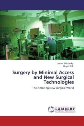 Surgery by Minimal Access and New Surgical Technologies