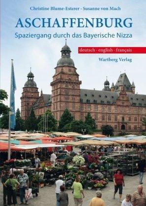 Aschaffenburg, Spaziergang durch das Bayerische Nizza