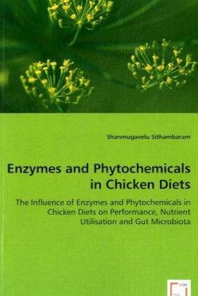 Enzymes and Phytochemicals in Chicken Diets