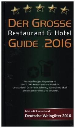 Der Große Restaurant und Hotel Guide 2016