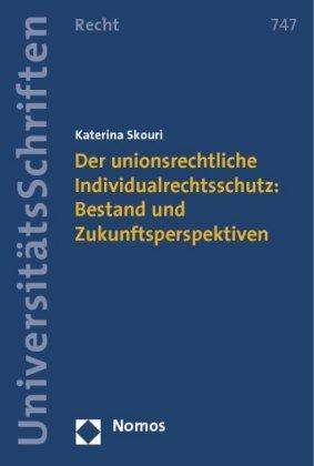 Der gemeinschaftliche Individualrechtsschutz: Bestand und Zukunftsperspektiven