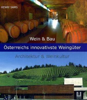 Wein & Bau, Österreichs innovativste Weingüter