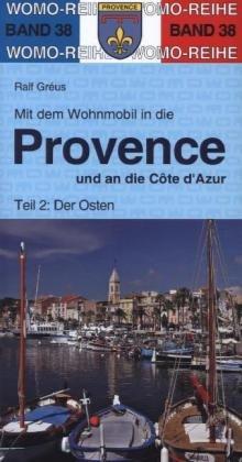 Mit dem Wohnmobil in die Provence und an die Cote d'Azur - Der Osten