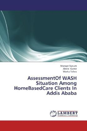 AssessmentOf WASH Situation Among HomeBasedCare Clients In Addis Ababa