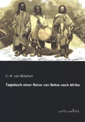 Tagebuch einer Reise von Bahia nach Afrika