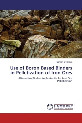 Use of Boron Based Binders in Pelletization of Iron Ores