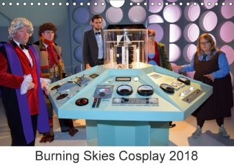 Burning Skies Cosplay 2018 (Wall Calendar 2018 DIN A4 Landscape)