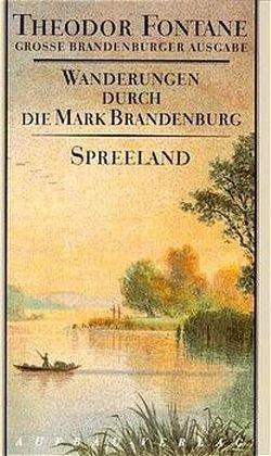Wanderungen durch die Mark Brandenburg - Spreeland