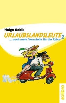 Urlaubslandsleute. Bd.2
