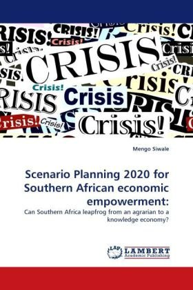 Scenario Planning 2020 for Southern African economic empowerment:
