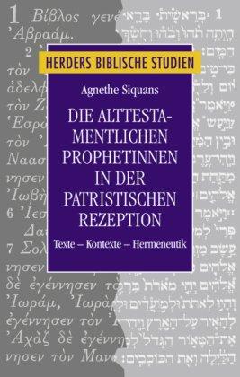 Die alttestamentlichen Prophetinnen in der patristischen Rezeption
