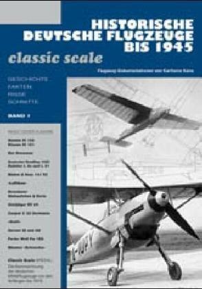 Historische Deutsche Flugzeuge bis 1945. Bd.1