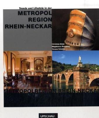 Trends und Lifestyle in der Metropolregion Rhein-Neckar
