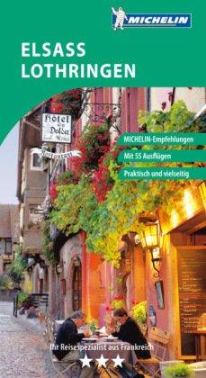 Michelin Der Grüne Reiseführer Elsass, Lothringen