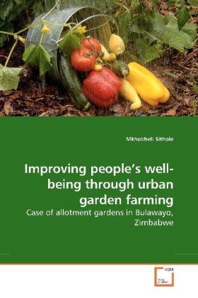 Improving people's well-being through urban garden farming