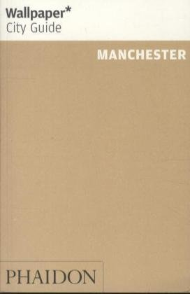 Wallpaper City Guide Manchester, English edition
