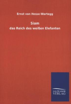 Siam - das Reich des weißen Elefanten