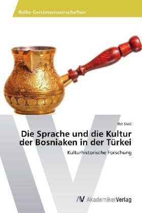Die Sprache und die Kultur der Bosniaken in der Türkei