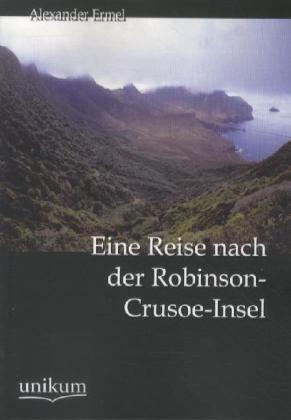 Eine Reise nach der Robinson-Crusoe-Insel