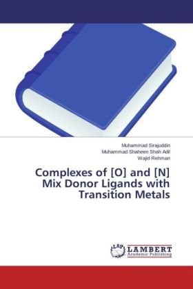 Complexes of [O] and [N] Mix Donor Ligands with Transition Metals