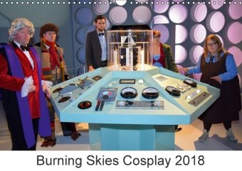 Burning Skies Cosplay 2018 (Wall Calendar 2018 DIN A3 Landscape)