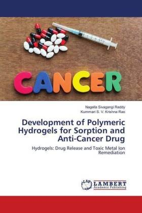 Development of Polymeric Hydrogels for Sorption and Anti-Cancer Drug