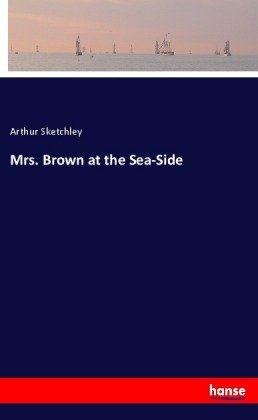 Mrs. Brown at the Sea-Side
