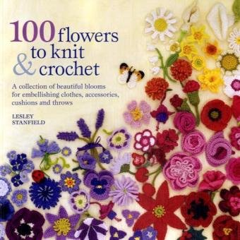 100 flowers to knit & crochet