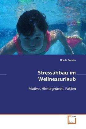 Stressabbau im Wellnessurlaub