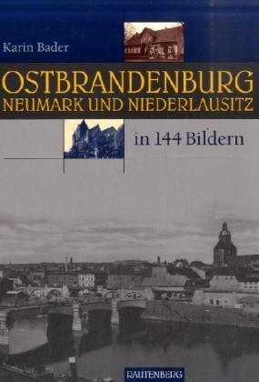 Ostbrandenburg in 144 Bildern